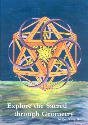 Explore the Sacred Through Geometry by Paul Stang