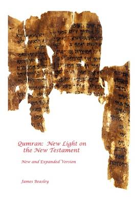 Qumran: New Light on the New Testament by James Beasley
