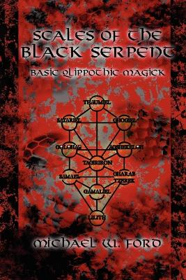 Scales of the Black Serpent - Basic Qlippothic Magick by Michael Ford