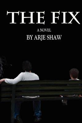 The Fix by Arje Shaw
