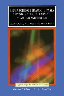 Researching Pedagogic Tasks Second Language Learning, Teaching, and Testing by Martin Bygate, Peter Skehan, Merrill Swain