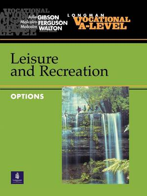 Vocational A-level Leisure and Recreation Options by Julie Gibson, Malcolm Ferguson, Malcolm Walton