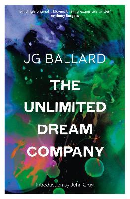 The Unlimited Dream Company by J. G. Ballard, John Gray