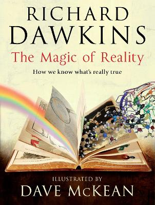 The Magic of Reality : How We Know What's Really True by Richard Dawkins