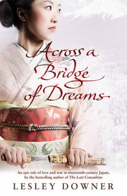 Across a Bridge of Dreams by Lesley Downer