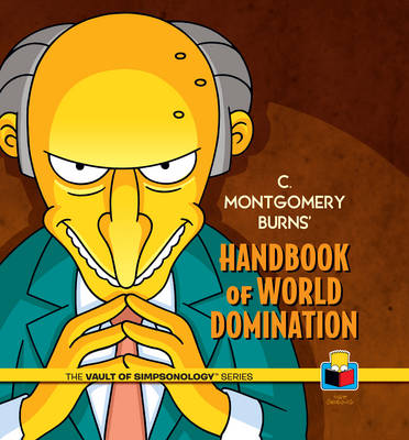 C. Montgomery Burns' Handbook of World Domination by Matt Groening