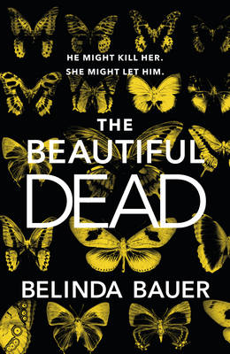 The Beautiful Dead by Belinda Bauer