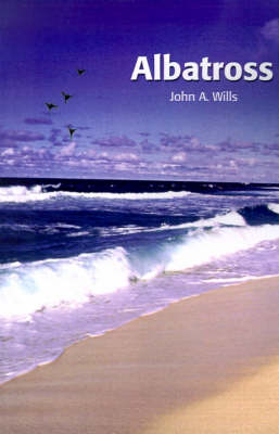 Albatross by John A Wills