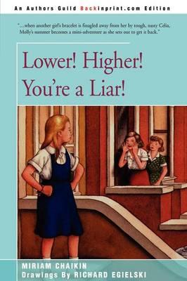 Lower! Higher! You're a Liar! by Miriam Chaikin