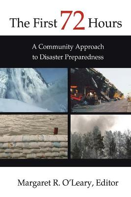 The First 72 Hours A Community Approach to Disaster Preparedness by Margaret O'Leary