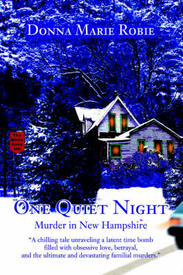One Quiet Night Murder in New Hampshire by Donna Marie Robie