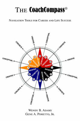 Coachcompass (R) Navigation Tools for Career and Life Success by Wendy B Adams, Jr Gene a Pometto
