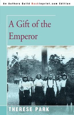 A Gift of the Emperor by Therese S Park