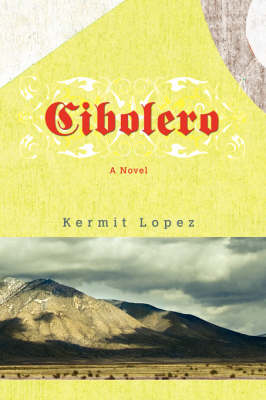 Cibolero by Kermit Lopez