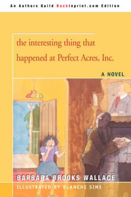 The Interesting Thing That Happened at Perfect Acres, Inc. by Barbara Brooks Wallace