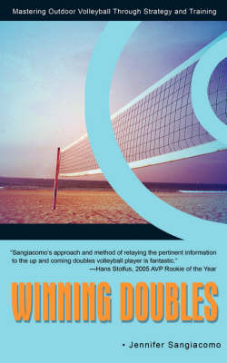 Winning Doubles Mastering Outdoor Volleyball Through Strategy and Training by Jennifer Sangiacomo