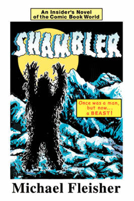 Shambler An Insider's Novel of the Comic Book World by Michael L Fleisher
