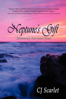 Neptune's Gift Discovering Your Inner Ocean by Cj Scarlet