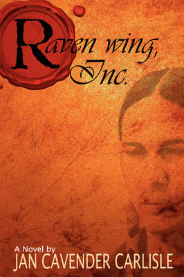 Raven Wing, Inc. by Jan Cavender Carlisle
