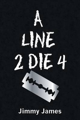 A Line 2 Die 4 by Jimmy James, Jimmy James