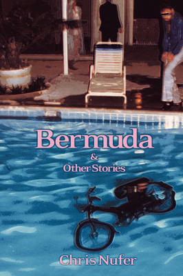 Bermuda And Other Stories by Chris Nufer