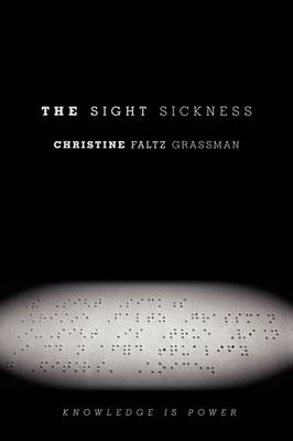 The Sight Sickness by Christine Faltz Grassman