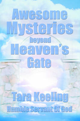 Awesome Mysteries Beyond Heaven's Gate by Tara Keeling