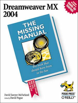 Dreamweaver MX 2004 the Missing Manual by David McFarland
