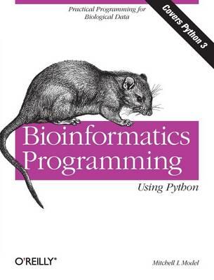 Bioinformatics Programming Using Python by Mitchell L. Model