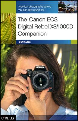 The Canon EOS Digital Rebel XS/1000D Companion by Ben Long