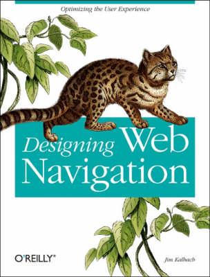 Designing Web Navigation Optimizing the User Experience by Jim Kalbach
