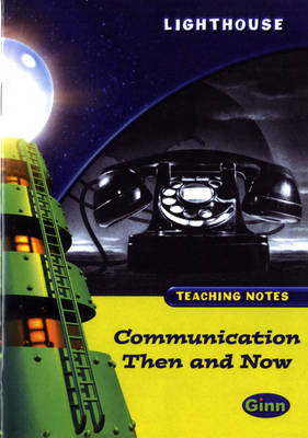 Lighthouse Lime Level: Communication Then And Now Teaching Notes by
