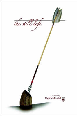 The Still Life by D., Mark Gabel