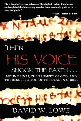 Then His Voice Shook the Earth ... by David, W. Lowe