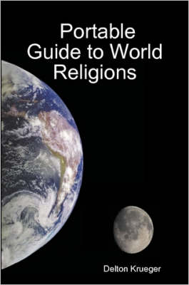 Portable Guide to World Religions by Delton, Krueger