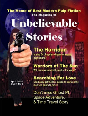 The Magazine of Unbelievable Stories (April 2007) Global Edition by Andrei, Lefebvre, H., F. Gibbard, Batya, Deene