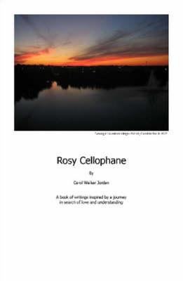 Rosy Cellophane by Carol Jordan
