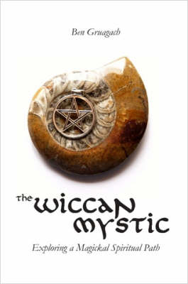 The Wiccan Mystic by Ben Gruagach