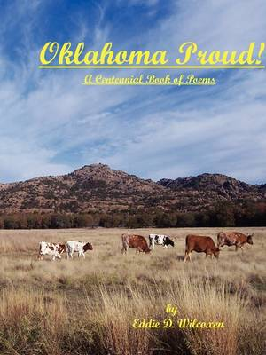Oklahoma Proud! by Eddie D. Wilcoxen