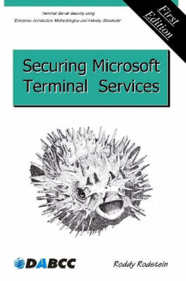 Securing Microsoft Terminal Services by Roddy Rodstein