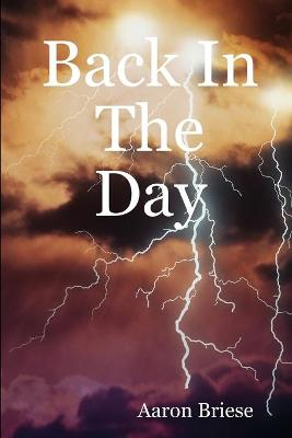 Back In The Day by Aaron Briese