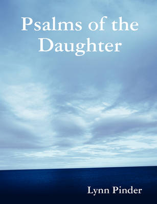 Psalms of the Daughter by Lynn Pinder