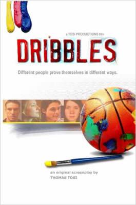 Dribbles The Original Screenplay by Thomas Tosi