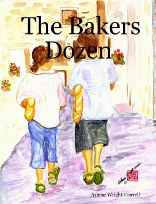 The Bakers Dozen by Arlene Wright-Correll