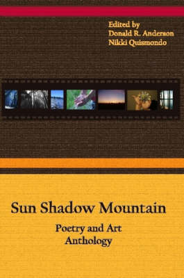 Sun Shadow Mountain by Nikki Quismondo, Donald R. Anderson