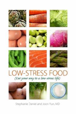 Low-Stress Food by Joon Yun, Stephanie Daniel