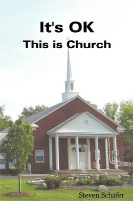 It's OK - This is Church by Steven Schafer