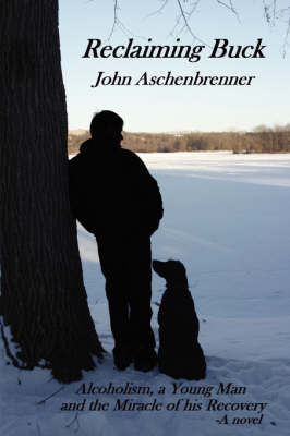 Reclaiming Buck by John Aschenbrenner
