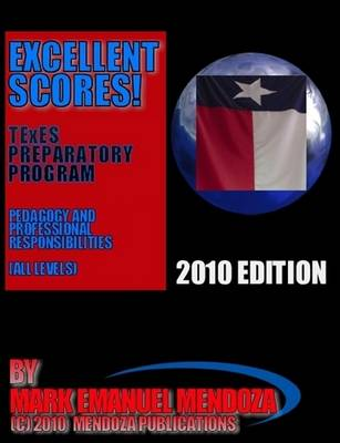 TExES Preparatory Manual Excellent Scores! (PPR Special Edition) by Mark Emanuel Mendoza