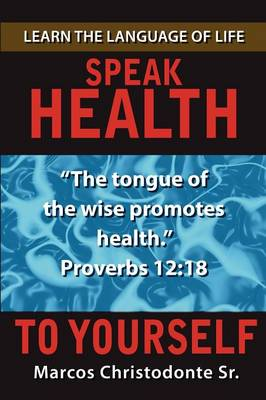 Speak Health to Yourself by Marcos Christodonte